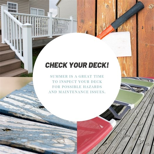 Summer is a great time to inspect your deck for possible hazards and maintenance issues.