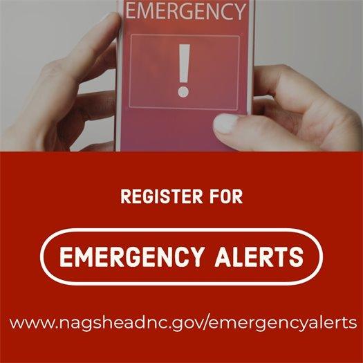 Register for emergency alerts at www.nagsheadnc.gov/emergencyalerts.